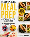 Best Simple Meals - Meal Prep: The Complete Meal Prep Cookbook For Review