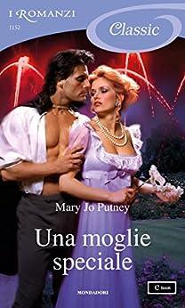 Una moglie speciale (I Romanzi Classic) di [Putney, Mary Jo]