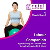 Labour Companion: Hypnobirthing for a Calm Birth Including Relaxing Birth Music (Nata...