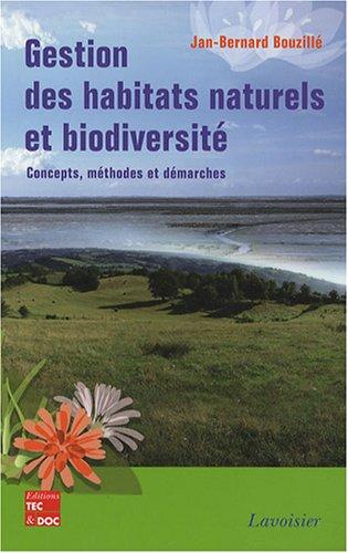 Gestion des habitats naturels et biodiversité : Concepts, méthodes et démarches par Jan-Bernard Bouzillé