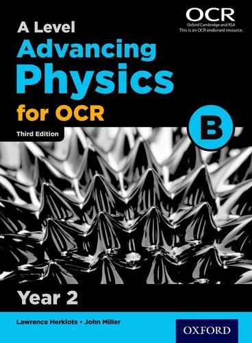 A Level Advancing Physics for OCR Year 2 Student Book (OCR B) by John Miller (2015-12-10)