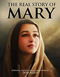 The Real Story of Mary: (the original account that inspired the epic motion picture)