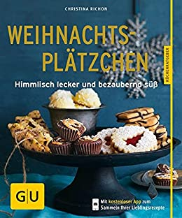 Die besten Weihnachtsplätzchen von GU: Die 20 beliebtesten Rezepte (GU Küchenratgeber) von [Richon, Christina]