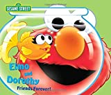 Elmo and Dorothy: Friends Forever! (Sesame Street (Random House)) by Ruth Anne Tieman (2010-09-28)