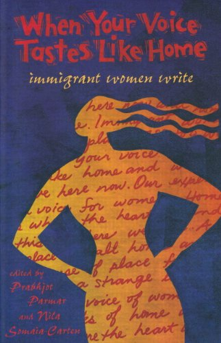 When Your Voice Tastes Like Home: Immigrant Women Write (English Edition)