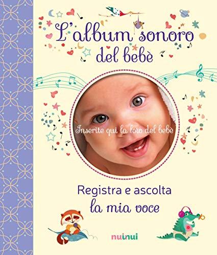 L'album sonoro del bebè. Ediz. a colori