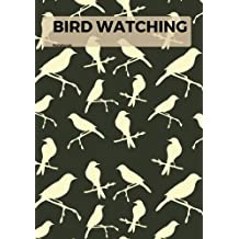 Bird Watching Notebook: Logbook Journal Diary | Gifts For Birdwatchers | Log Wildlife Birds, List Species Seen | Great Book For Adults & Kids | Brown Cover: Volume 15 (Hobbies)