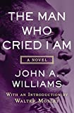 The Man Who Cried I Am: A Novel