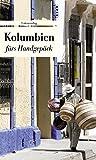 Kolumbien fürs Handgepäck: Geschichten und Berichte - Ein Kulturkompass (Unionsverlag Taschenbücher)