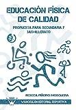 Educación Física De Calidad. Propuesta Para Secundaria Y Bachillerato - 9788499931388