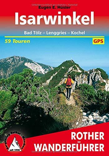 Isarwinkel: Bad Tölz - Lenggries - Kochel. 59 Touren. Mit GPS-Tracks (Rother Wanderführer) -