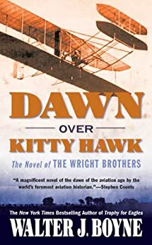 Dawn Over Kitty Hawk: The Novel of the Wright Brothers di [Boyne, Walter J.]