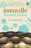 Auroville: Dream and Reality: An Anthology of Writing