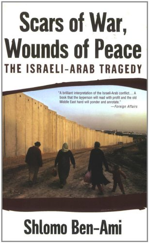 Scars of War, Wounds of Peace: The Israeli-Arab Tragedy