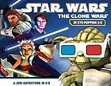 A Jedi Adventure in 3-D (Star Wars: The Clone Wars) by Pablo Hidalgo (2011-04-14)