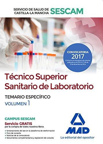 Técnico superior sanitario de laboratorio del Servicio de Salud de Castilla-La Mancha (SESCAM). Temario específio: Técnico superior sanitario de ... Mancha (SESCAM). Temario específico volumen 1