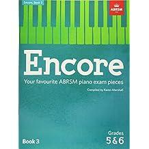 Encore: Book 3, Grades 5 & 6: Your favourite ABRSM piano exam pieces (ABRSM Exam Pieces)