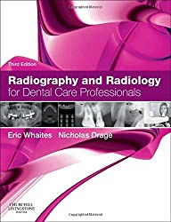 Radiography & Radiology For Dental Care Professionals, 3e