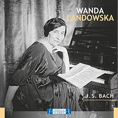 Wanda Landowska: J.S. Bach