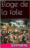 Éloge de la folie - Format Kindle - 1,62 €