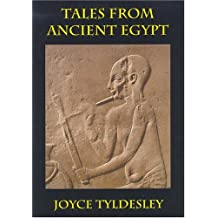 Tales from Ancient Egypt by Joyce Tyldesley (2004-09-01)