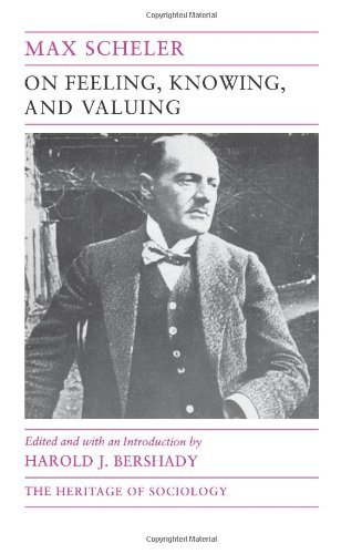 On Feeling, Knowing, and Valuing: Selected Writings (Heritage of Sociology Series) by Scheler (1-Oct-1992) Paperback