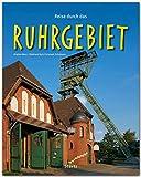Reise durch das RUHRGEBIET - Ein Bildband mit über 200 Bildern auf 140 Seiten - STÜRTZ Verlag