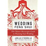 Wedding Feng Shui: The Chinese Horoscopes Guide to Planning Your Wedding by Laura Lau (2010-12-21)