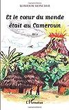 Et le coeur du monde était au Cameroun