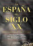 La España del siglo XX: Síntesis y materiales para su estudio (El Libro Universitario - Manuales)