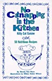 No Catnapping in the Kitchen: Kitty Cat Cuisine by Rees (1996-10-14)