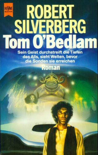 Robert Silverberg - Tom O'Bedlam oder: Der Arme Tom von Bethlehem
