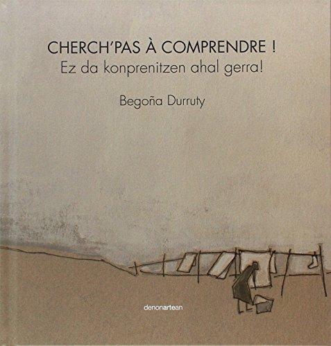 CHERCH'PAS À COMPRENDRE ! Ez da konprenitzen ahal gerra! por From Cenlit Ediciones