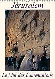 Jérusalem, le Mur des Lamentations 2017