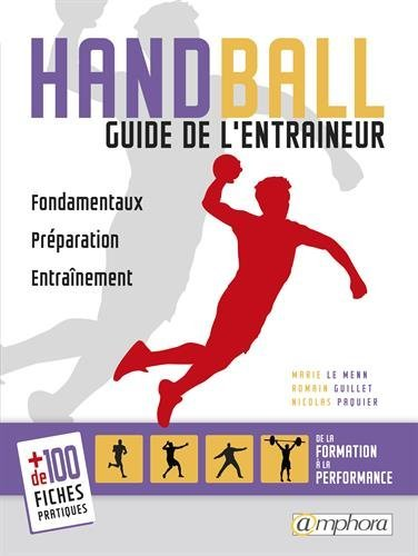 Handball: guide de l'entra?neur by Marie Le Menn