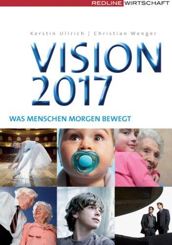 Redline Wirtschaftsverlag Vision 2017. Was Menschen morgen bewegt