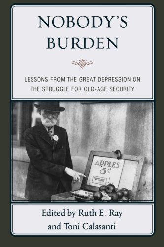 Nobody's Burden: Lessons from the Great Depression on the Struggle for Old-Age Security