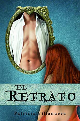 El Retrato (Saga El Don nº 1) por Patricia Villanueva Polo