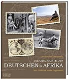 Die Geschichte der Deutschen in Afrika - Von 1600 bis in die Gegenwart - Alexander Emmerich