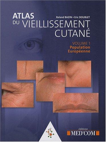 Atlas du vieillissement cutané : Volume 1, Population européenne