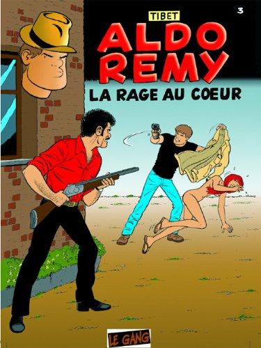 ALDO RÉMY Tome 3 La Rage au Coeur