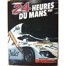 Le Mans 24 Hours 1981 / Les 24 Heures Du Mans 1981 Le Mans 24 Hours 1981 YEARBOOK / ANNUAL
