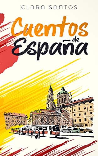 Cuentos de España: Kurzgeschichten aus Spanien in einfachem Spanisch (Spanish Edition)