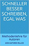 Image de Schneller besser schreiben, egal was: Methodenlehre für Autoren