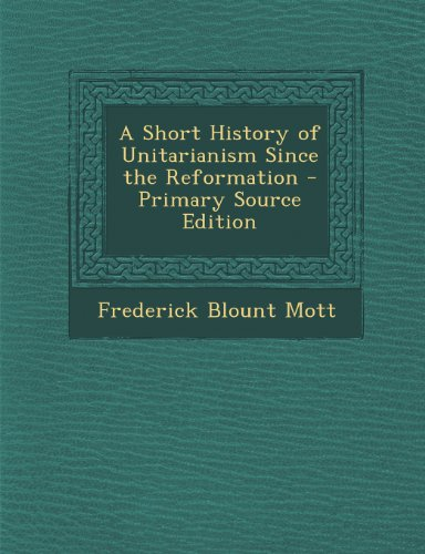 Short History of Unitarianism Since the Reformation