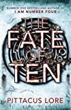 The Fate of Ten: Lorien Legacies Book 6 (The Lorien Legacies)