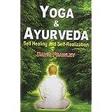 Yoga and Ayurveda: Self Healing and Self-Realization by David Frawley (2013-01-01)