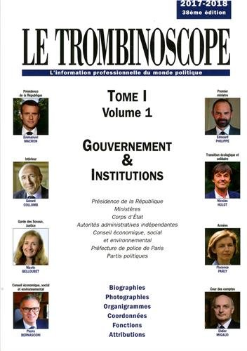 Le Trombinoscope : Tome 1 Volume 1, Gouvernement & Institutions ; Tome 1 Volume 2, Parlement