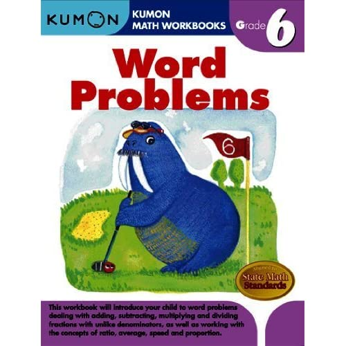 Word Problems Grade 6 (Kumon Math Workbooks) by Kumon Pub. North America Ltd (2009) Paperback