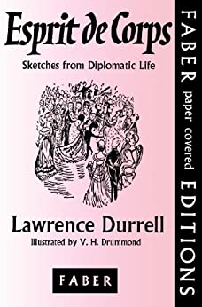 Esprit de Corps: Sketches from Diplomatic Life by [Durrell, Lawrence]